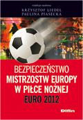 Bezpieczeństwo Mistrzostw Europy w Piłce Nożnej. Euro 2012